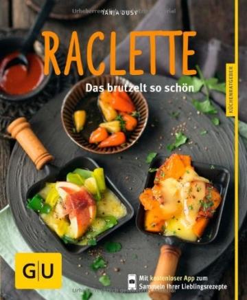 """Das Buch """"Raclette: Das brutzelt so schön"""". Tolle Raclette-Rezepte und Raclette-Ideen."""