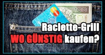 Raclette Kauf - Wo sollte ich meinen Raclette-Grill kaufen - Raclette kaufen.