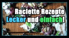 » Leckere Raclette-Rezepte & Raclette Ideen für einen gemütlichen Raclette-Abend