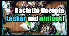 Raclette Rezepte & Raclette Ideen - Leckere und einfache Raclette Rezepte online finden